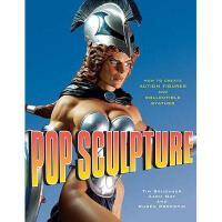 【预订】Pop Sculpture: How to Create Action Figures and
