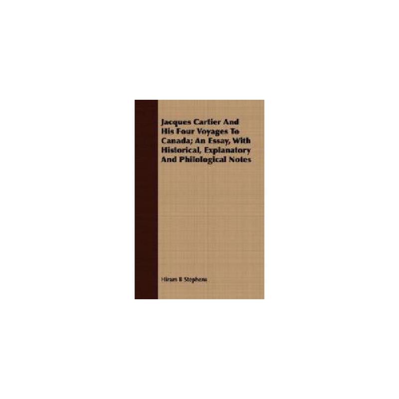 【预订】Jacques Cartier and His Four Voyages to Canada; An 美国库房发货,通常付款后3-5周到货!