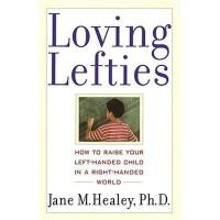 【预订】Loving Lefties: How to Raise Your Left-Handed Child