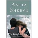 【正版全新直发】The Weight of Water Anita Shreve(安妮塔・伍瑞芙) 978031678
