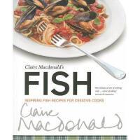 【预订】Claire MacDonald's Fish: Inspiring Fish Recipes for