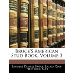 【预订】Bruce's American Stud Book, Volume 3