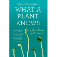 【现货】原版英文 What a Plant Knows: A Field Guide to the Senses 植物