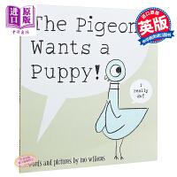 【中商原版】鸽子想要小狗狗!英文原版 The Pigeon Wants a Puppy! 名家绘本 趣味故事