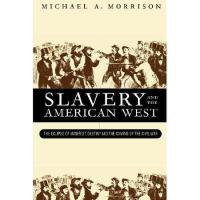 【预订】Slavery and the American West: The Eclipse of