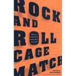 【预订】Rock and Roll Cage Match: Music's Greatest