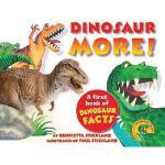 【预订】Dinosaur More!: A First Book of Dinosaur Facts