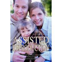 【预订】Assisted Reproduction: The Complete Guide to Having