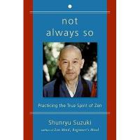 【预订】Not Always So: Practicing the True Spirit of Zen