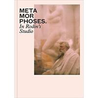 【预订】METAMORPHOSES IN RODIN S STUDIO 罗丹工作室的蜕变 雕塑作品