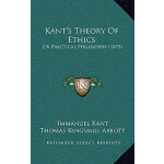 【预订】Kant's Theory of Ethics: Or Practical Philosophy (1873)