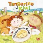 【预订】Tangerine and Kiwi Visit the Cheese Maker