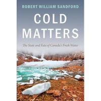 【预订】Cold Matters: The State and Fate of Canada's Fresh