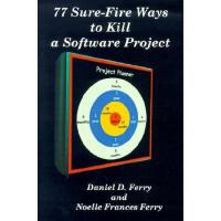 【预订】77 Sure-Fire Ways to Kill a Software Project: