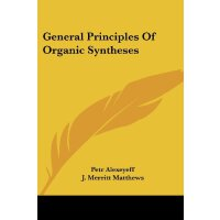 General Principles Of Organic Syntheses [ISBN: 978-05484768