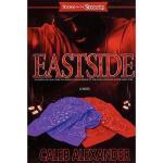 【预订】Eastside: A Coming-Of-Age Story Set Amidst the