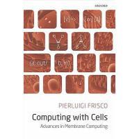【预订】Computing with Cells: Advances in Membrane