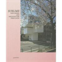【预订】Sublime: New Design and Architecture from Japan