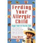 【预订】Feeding Your Allergic Child: Happy Food for Healthy
