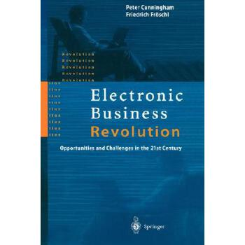 【预订】Electronic Business Revolution: Opportunities and Challenges in the 21st Century 预订商品,需要1-3个月发货,非质量问题不接受退换货。