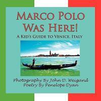 【预订】Marco Polo Was Here! a Kid's Guide to Venice, Italy