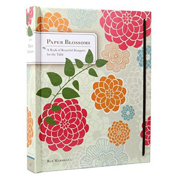 Paper Blossoms: A Book of Beautiful Bouquets for the Table 纸花束立体书 英文原版 礼品书