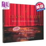 【中商原版】古典芭蕾:基本技巧和术语 英文原版 The Classic Ballet: Basic Technique