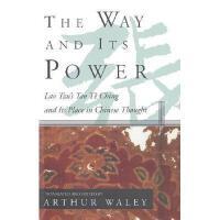 【预订】The Way and Its Power: Lao Tzu's Tao Te Ching and