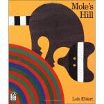【正版直发】Mole's Hill Lois Ehlert(洛伊丝・埃特) 9780152018900 HMH Boo