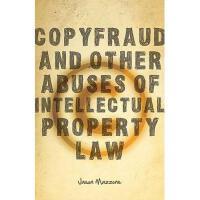 【预订】Copyfraud and Other Abuses of Intellectual Property