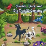【预订】Trouble, Duck, and Big Dog Go Camping