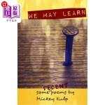 【中商海外直订】We May Learn: (some decent poems)