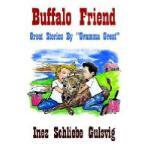 """【预订】Buffalo Friend: Great Stories by """"Gramma Great"""""""