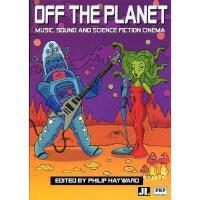 【预订】Off the Planet: Music, Sound and Science Fiction