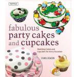 【预订】Fabulous Party Cakes and Cupcakes: Matching Cakes