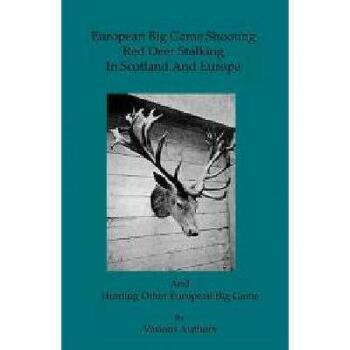 【预订】European Big Game Shooting: Red Deer Stalking in 美国库房发货,通常付款后3-5周到货!