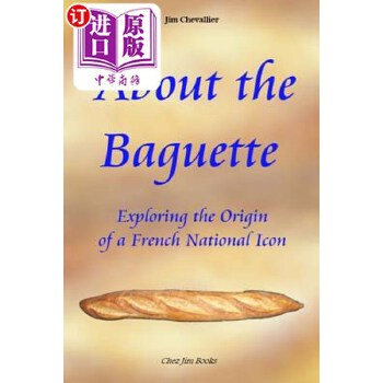 【中商海外直订】About the Baguette: Exploring the Origin of a French National Icon 海外发货,付款后预计2-4周到货
