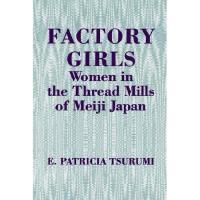 【预订】Factory Girls: Women in the Thread Mills of Meiji
