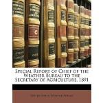 【预订】Special Report of Chief of the Weather Bureau to the Se