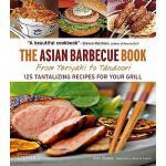 【预订】The Asian Barbecue Book: From Teriyaki to Tandoori: