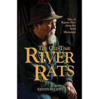 【预订】The Old-Time River Rats: Tales of Bygone Days Along
