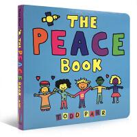 【全店300减100】英文原版 The Peace Book Todd Parr经典幼儿启蒙认知 0-3岁儿童纸板书