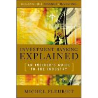 【预订】Investment Banking Explained: An Insider's Guide to