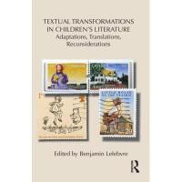 【预订】Textual Transformations in Children's Literature: