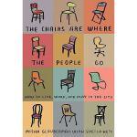 【预订】The Chairs Are Where the People Go: How to Live
