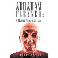 【预订】Abraham Flexner: A Flawed American Icon