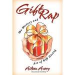 【预订】Gift Rap: The History and Art of Gift Giving