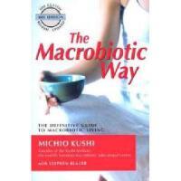 【预订】The Macrobiotic Way: The Complete Macrobiotic