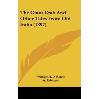 The Giant Crab And Other Tales From Old India (1897) [ISBN:
