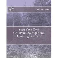 【预订】Start Your Own Children's Boutique and Clothing